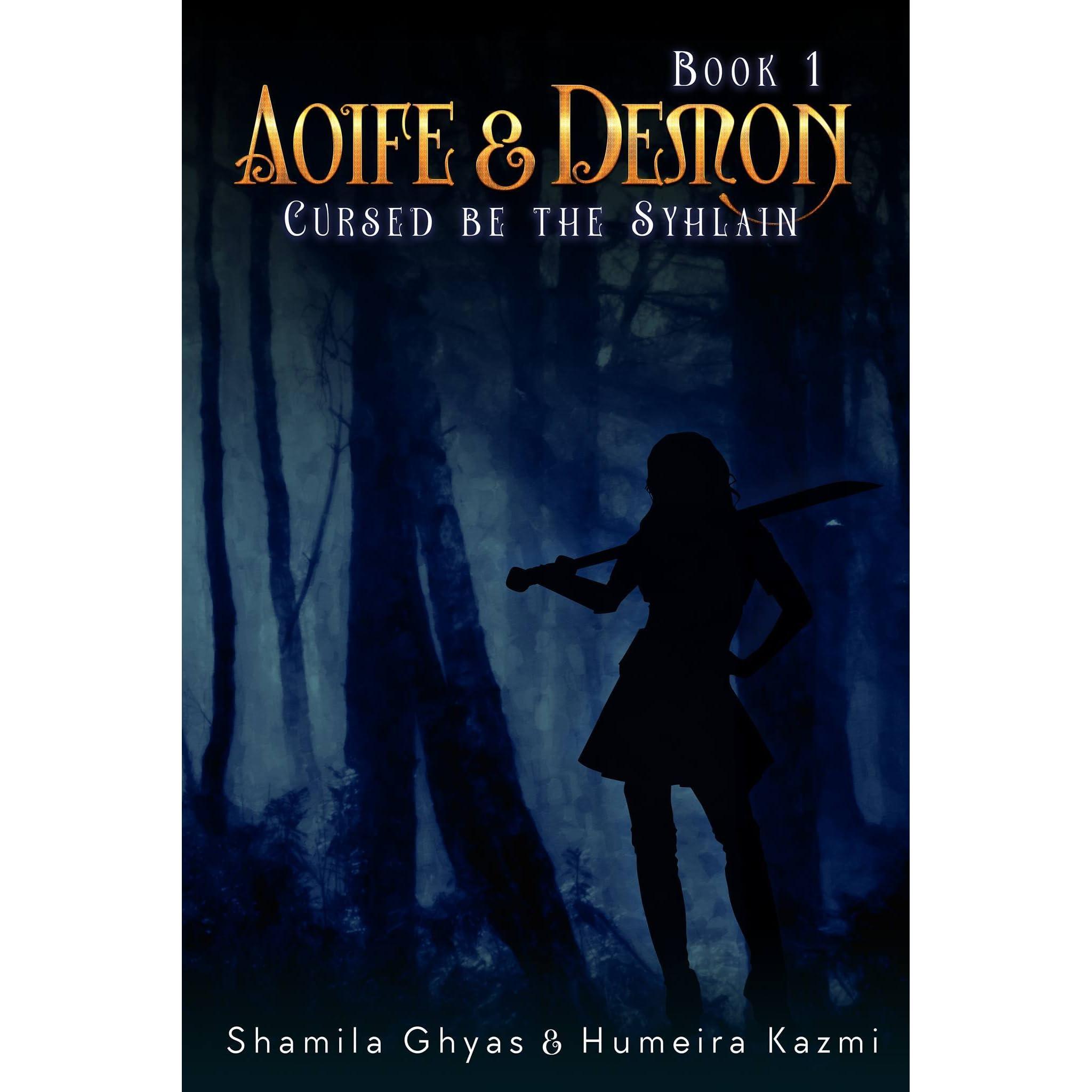 Aoife and Demon: Cursed Be the Syhlain - Humeira Kazmi, Shamila Ghyas - Google книги