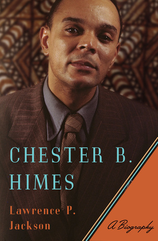 Chester B. Himes: A Biography