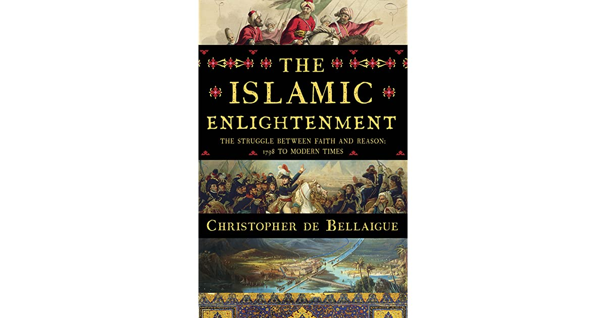 The Islamic Enlightenment: The Struggle Between Faith and