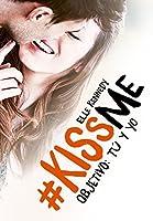 Objetivo: tú y yo (#Kiss Me, 2)