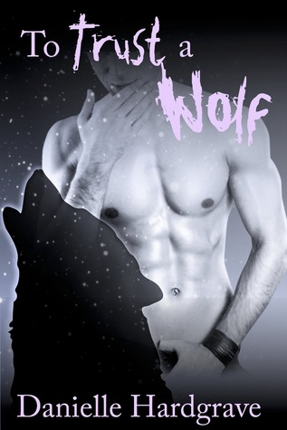 To Trust a Wolf (Unnatural Alliances #1)