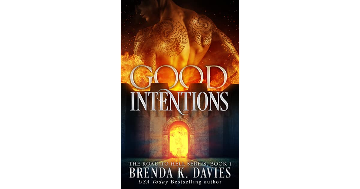 Good Intentions The Road To Hell 1 By Brenda K Davies