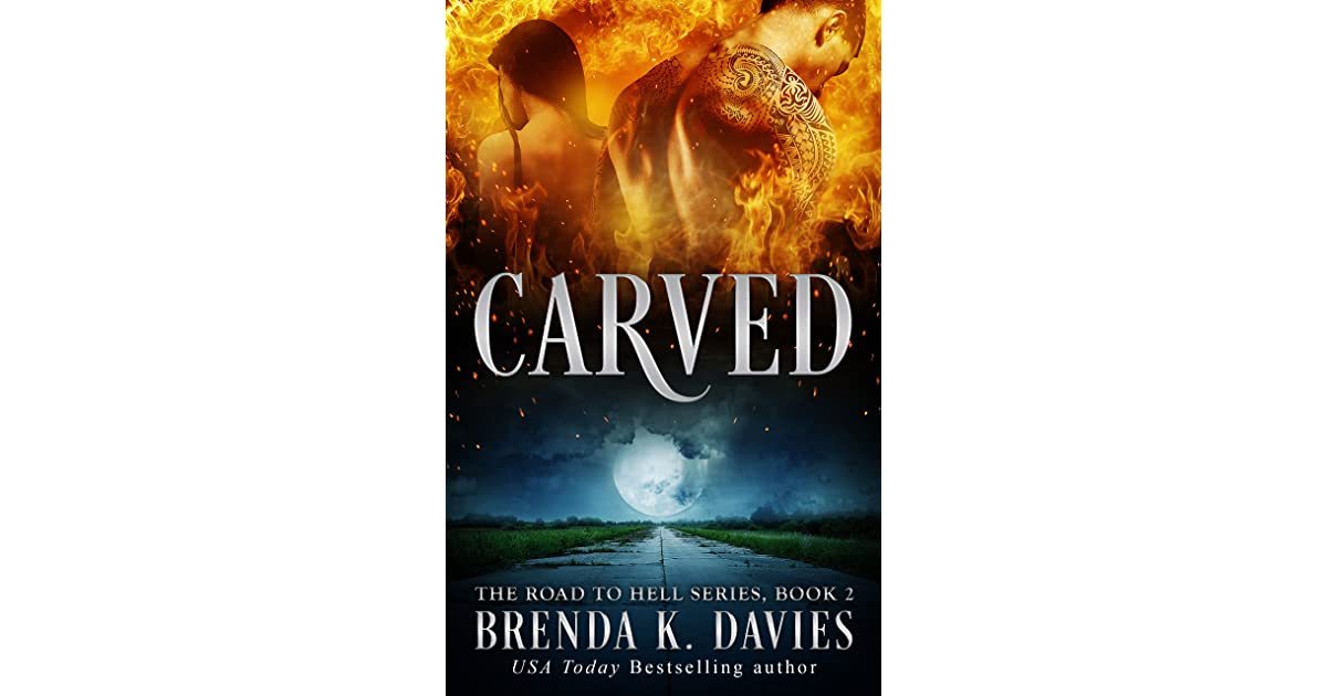 Carved The Road To Hell 2 By Brenda K Davies