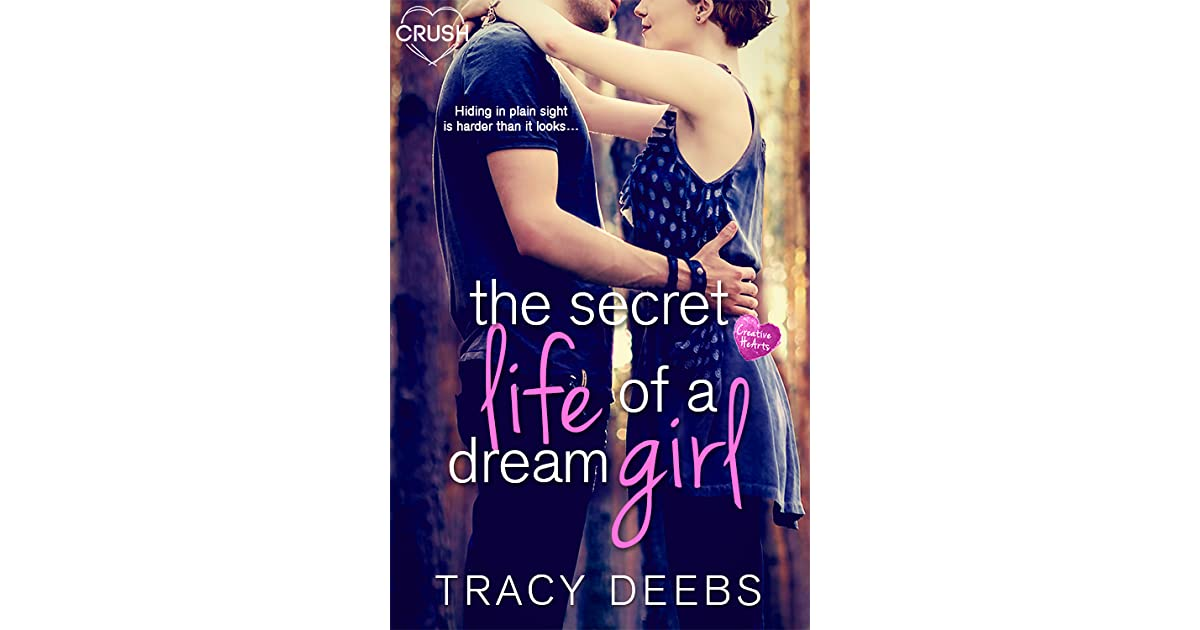 The Secret Life of a Dream Girl by Tracy Deebs