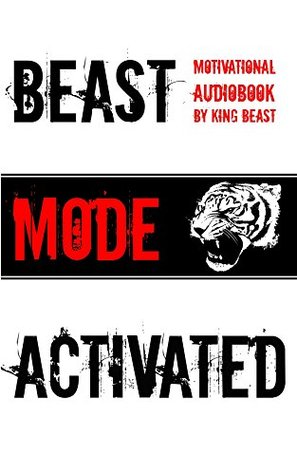Beast Mode Activated: Motivational Audiobook