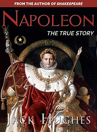 Napoleon: His Life and Legacy | The True Story of Napoleon Bonaparte (Short Reads Historical Biographies of Famous People)
