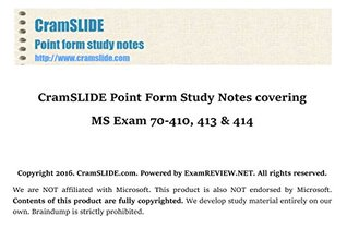 CramSLIDE Point Form Study Notes covering MS Exam 70-410, 413 & 414