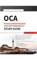 OCA: Oracle Certified Associate Java SE 8 Programmer I Study Guide (Exam 1Z0 - 808)