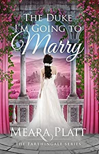 The Duke I'm Going to Marry (The Farthingale Series, #2)