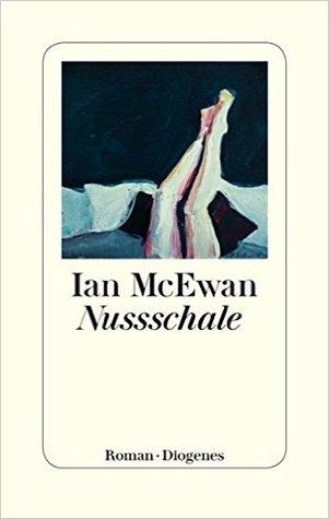 Nussschale by Ian McEwan