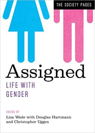 Assigned: Life with Gender