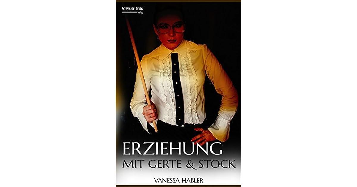 Erziehung mit Gerte und Stock: 2 Spanking-Geschichten by