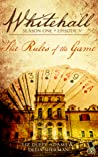 The Rules of the Game (Whitehall #1.5)