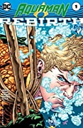 Aquaman: Rebirth #1