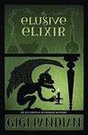 The Elusive Elixir (An Accidental Alchemist Mystery Book 3)