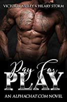 Pay For Play (Alphachat.com, #1)