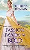Passion Favors the Bold (The Royal Rewards #2) by Theresa Romain