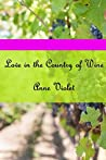 Love in the Country of Wine: A Novella