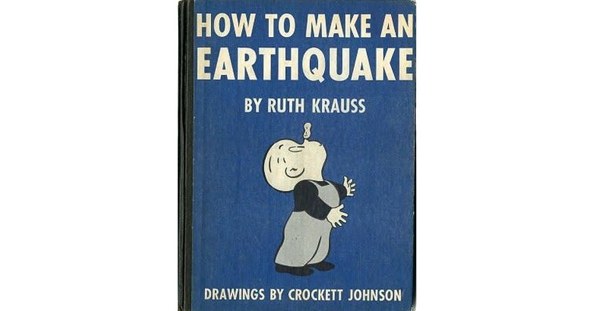 how to make an earthquake by ruth krauss
