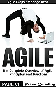 Agile Project Management: Agile: The Complete Overview of Agile Principles and Practices