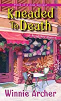 Kneaded to Death (A Bread Shop Mystery, #1)