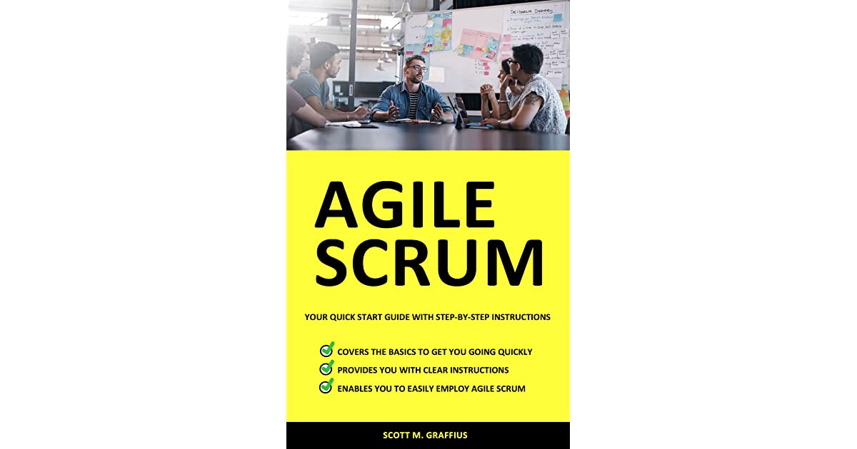 Agile Scrum: Your Quick Start Guide with Step-by-Step