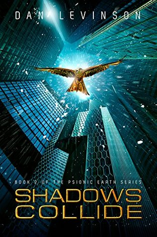 Shadows Collide (Psionic Earth, #2)