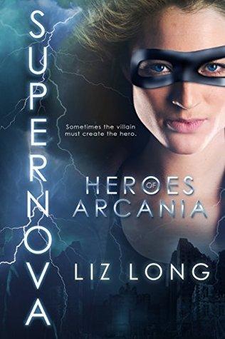 SuperNova (Heroes of Arcania, #1)
