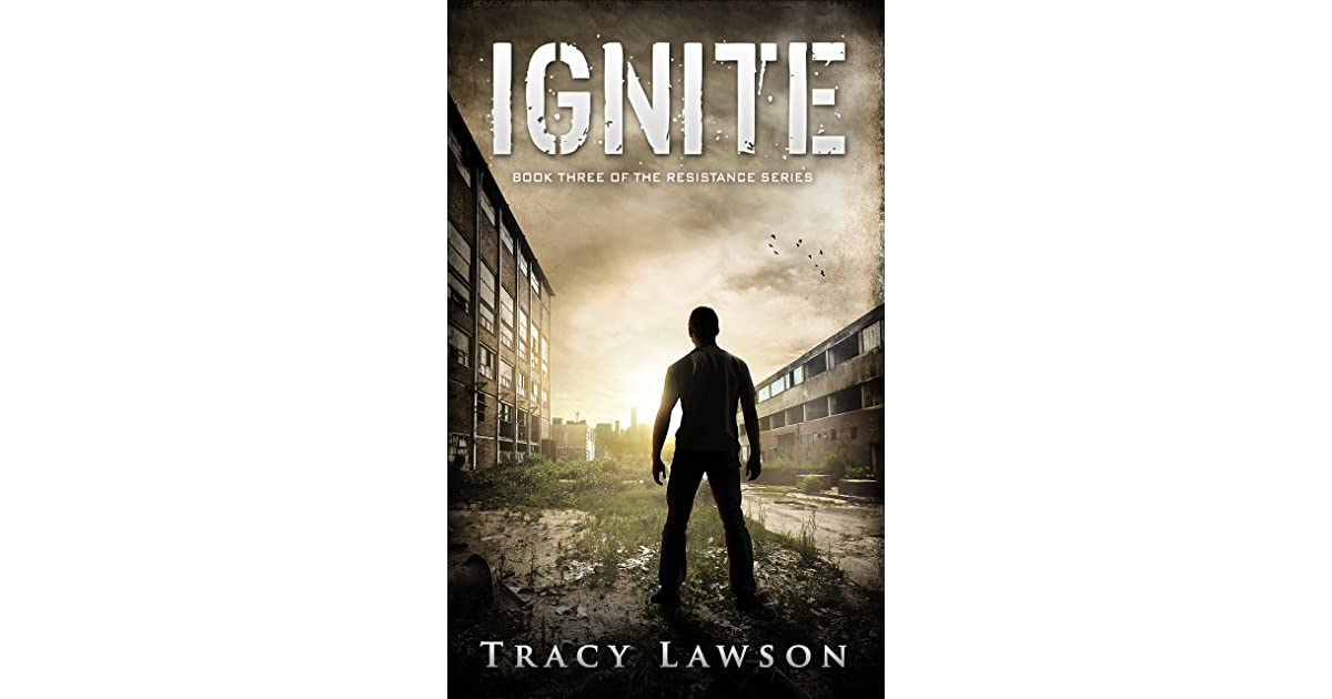 Ignite (Resistance #3) by Tracy Lawson