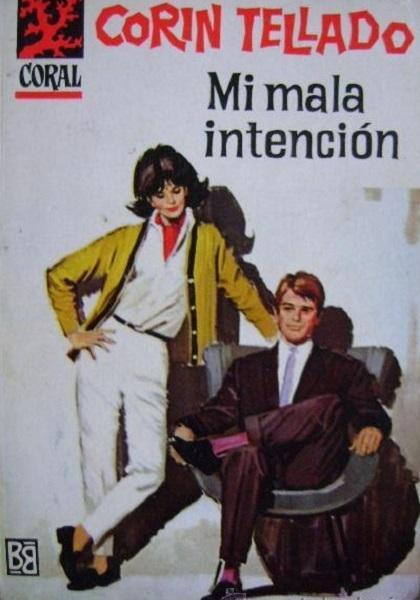 Mi mala intención  by  Corín Tellado