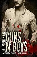 Guns n' Boys: Homicidal Instinct (Guns n' Boys, #3)
