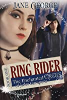 Ring Rider (The Enchanted Circus of Jules Compere, #1)