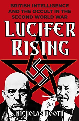 Lucifer Rising: British Intelligence and the Occult in the Second World War