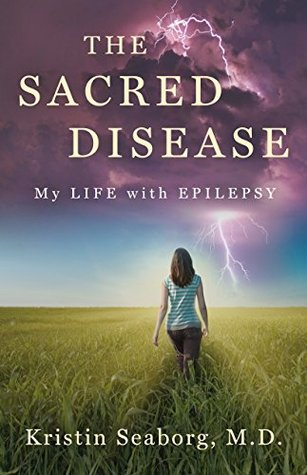 The Sacred Disease by Kristin Seaborg