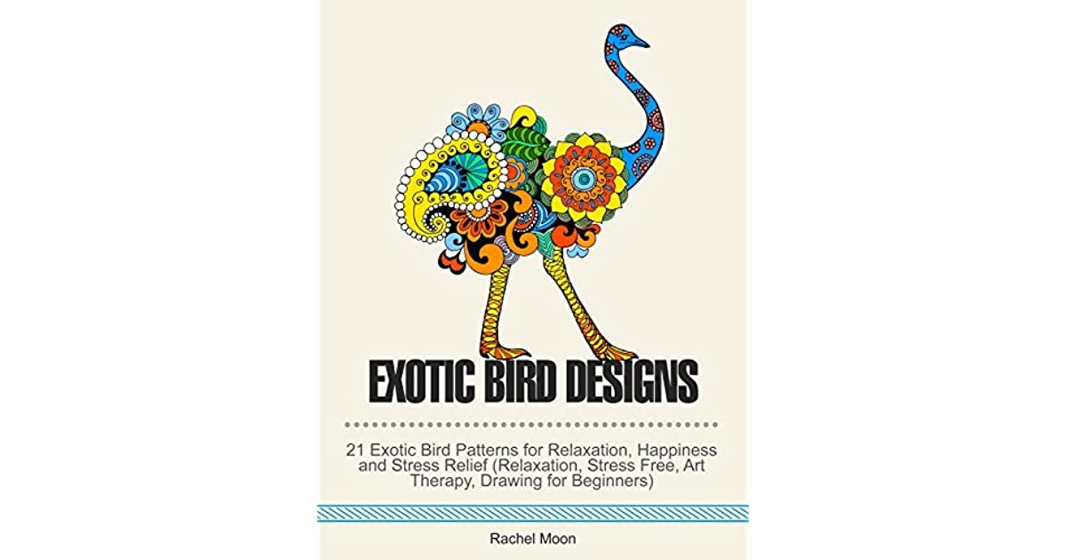 Exotic Bird Designs 21 Exotic Bird Patterns For Relaxation