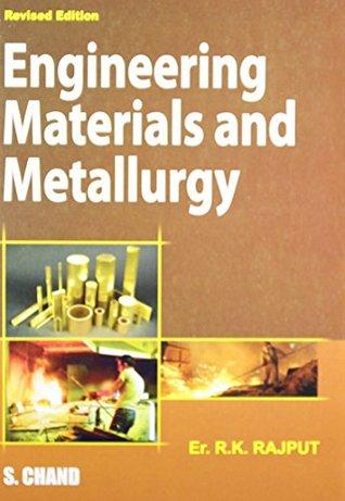 Engineering Materials & Metallurgy by R K  Rajput