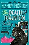 The Death of Downton Tabby (No.2 Feline Detective Agency, #3)