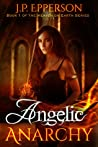 Angelic Anarchy (Heaven on Earth, #1)