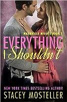 Everything I Shouldn't (Nashville Nights, #2)