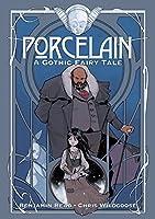 Porcelain Vol. 1: A Gothic Fairy Tale