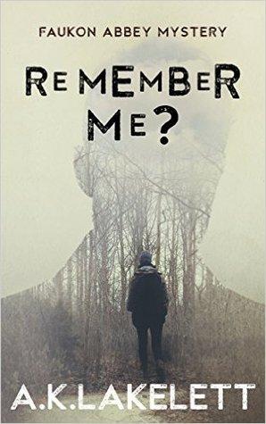 Remember Me? (Faukon Abbey Mysteries #1)