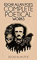 Edgar Allan Poe's Complete Poetical Works (Illustrated)