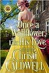 Once a Wallflower, At Last His Love (Scandalous Seasons, #6)