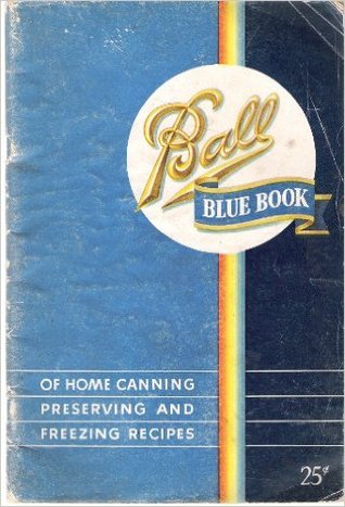 Ball Blue Book of Home Canning Preserving and Freezing Recipes