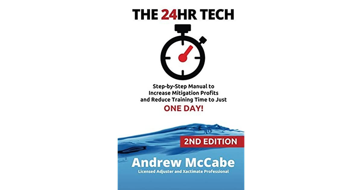 THE 24HR TECH: 2nd Edition: Water Damage Profits and