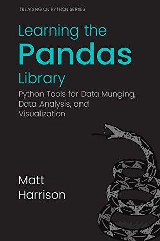 Learning the Pandas Library by Matt Harrison