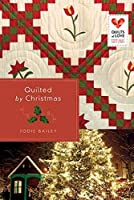 Quilted by Christmas (Quilts of Love #22)