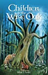 Children of the Wise Oak by Oliver Tooley