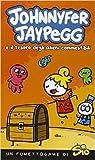 Johnnyfer Jaypegg e il tesoro degli alieni commestibili