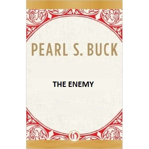 The Enemy by Pearl S. Buck — Reviews, Discussion ...